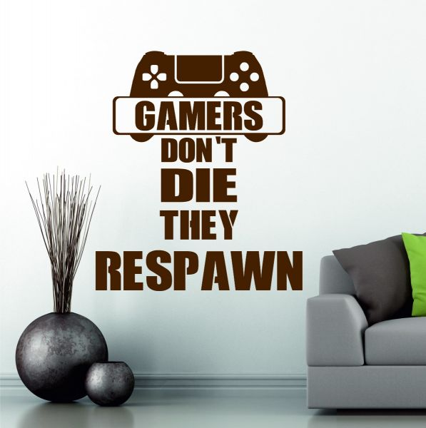 Gamers Don't Die They Respawn